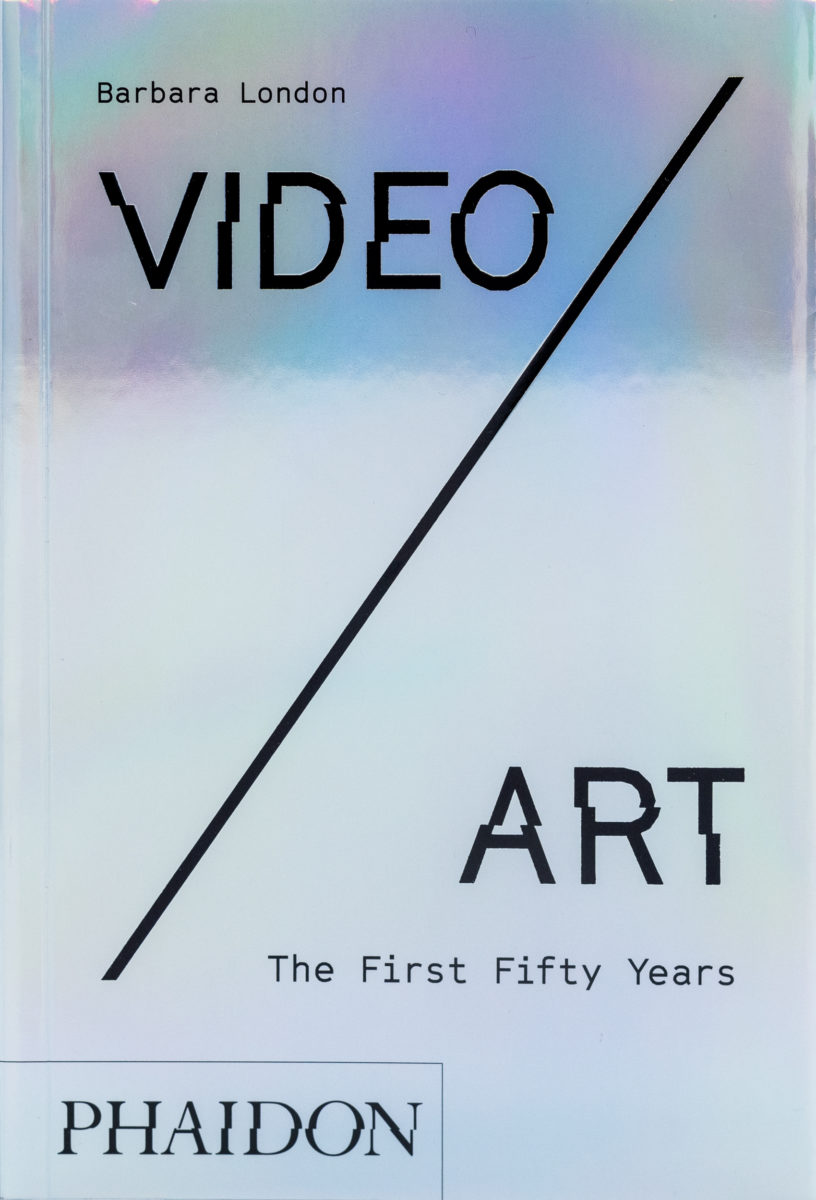Barbara London,  Video/Art The First Fifty Years