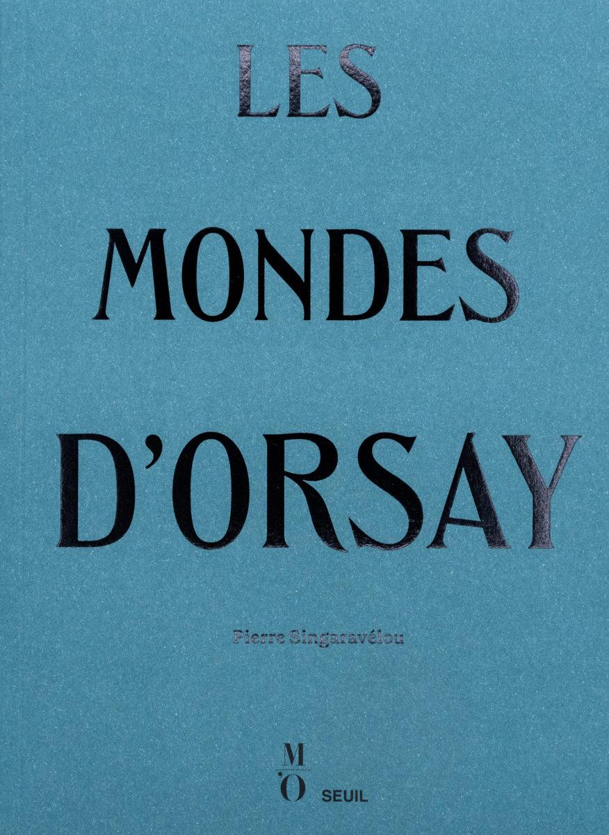 Pierre Singaravélou, Les mondes d'Orsay