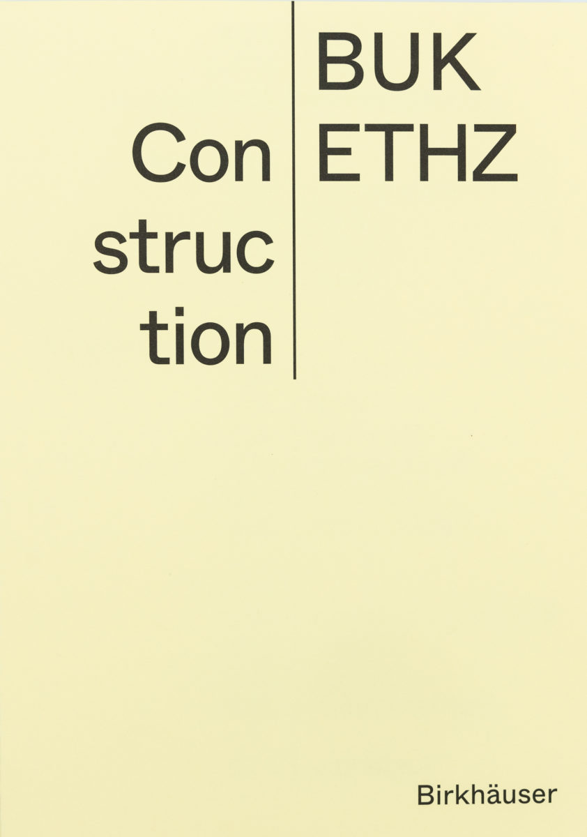 BUK, ETHZ, Construction